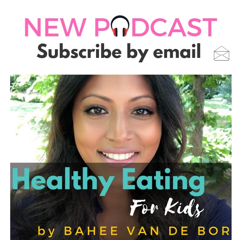 Healthy eating for kids podcast by Bahee Van de Bor