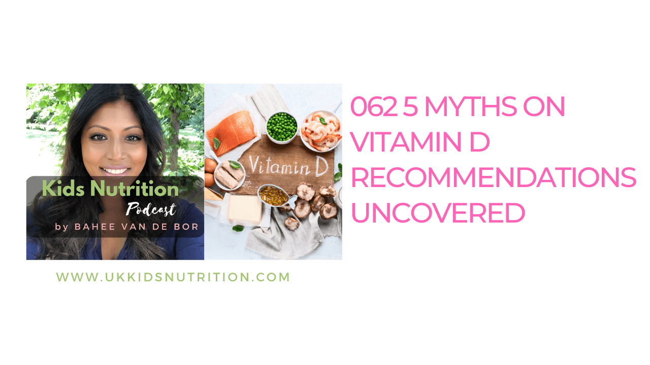 kids nutrition podcast episode - 5 myths on vitamin d recommendations uncovered